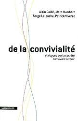 De la convivialité : Dialogues sur la société conviviale à venir