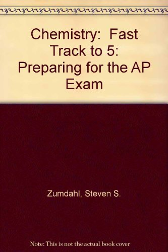 Chemistry:  Fast Track to 5: Preparing for the AP Exam