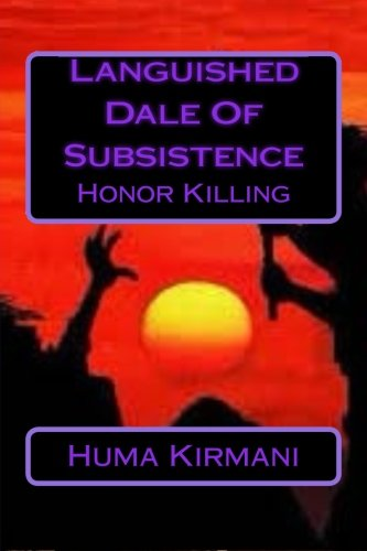 Languished Dale Of Subsistence: Honor Killing