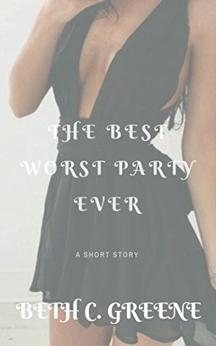 The Best Worst Party Ever - A Sexy True Story : MMF, erotica, true story, sexy, alpha