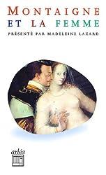Montaigne et les femme : Sur des vers de Virgile (Chapitre 5 du livre III des Essais)