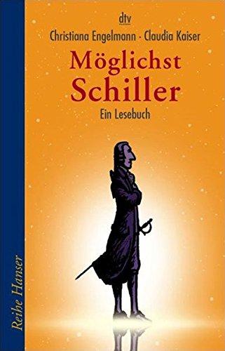Möglichst Schiller: Ein Lesebuch (Reihe Hanser)