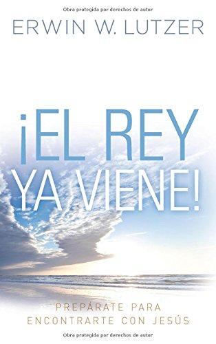 El Rey ya viene!: Preprate para encontrarte con Jess (Spanish Edition)