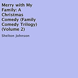 Merry with My Family: A Christmas Comedy Audiobook
