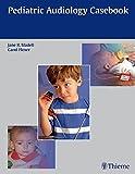 Pediatric Audiology Casebook