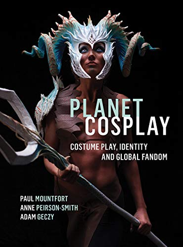 Planet Fancy Dress Costume (Planet Cosplay: Costume Play, Identity and Global)