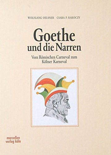 Goethe und die Narren. (Edition narrengilde, Bd.2).