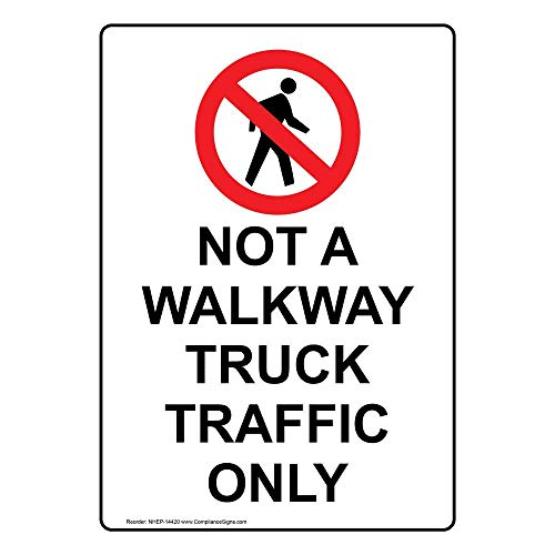 Not A Walkway Truck Traffic Only Sign, White 10x7 in. Plastic for Transportation by ComplianceSigns