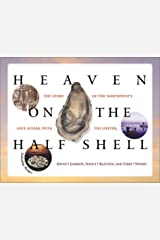Heaven on the Half Shell: The Story of the Northwest's Love Affair with the Oyster Paperback