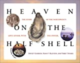 img - for Heaven on the Half Shell: The Story of the Northwest's Love Affair with the Oyster book / textbook / text book