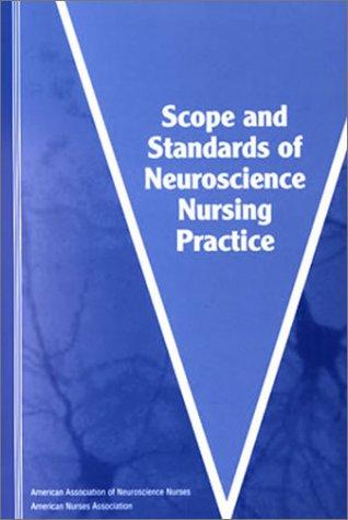 Scope and Standards of Neuroscience Nursing Practice (American Nurses Association)