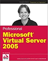 Professional Microsoft Virtual Server 2005 Front Cover