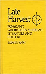 Late Harvest: Essays and Addresses in American Literature and Culture (Contributions in American Studies)
