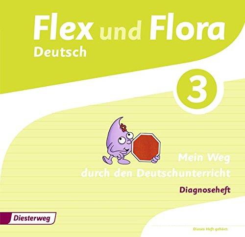Flex und Flora: Diagnoseheft 3: Mein Weg durch den Deutschunterricht