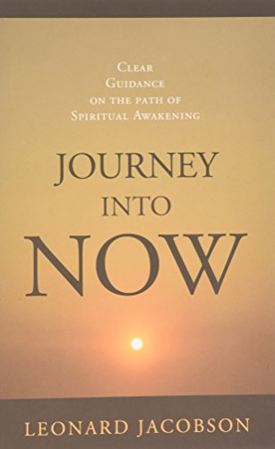 Journey into Now: Clear Guidance on the Path of Spiritual Awakening