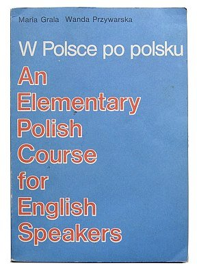 W Polsce po polsku: An elementary Polish course for English speakers (Polish Edition)