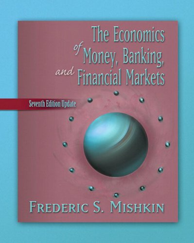 Economics of Money, Banking, and Financial Markets, Update plus MyEconLab Student Access Kit, The (7th Edition)