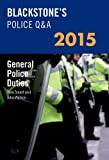 Blackstone's Police Q and a - General Police Duties 2015, Watson, John and Smart, Huw, 0198718934