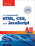 HTML, CSS, and JavaScript All in One: Covering