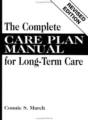 The Complete Care Plan Manual for Long-Term Care, Revised Edition