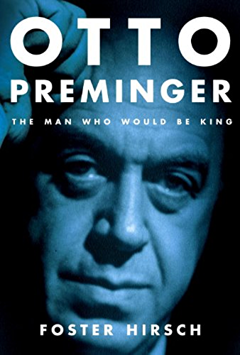 Otto Preminger: The Man Who Would Be King (English Edition)