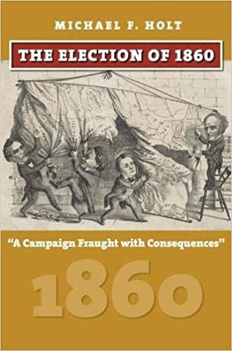 The Election of 1860: A Campaign Fraught with Consequences (American