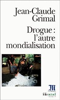 Book's Cover ofDrogue : L'autre mondialisation