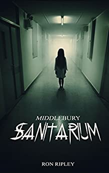 Middlebury Sanitarium (Moving In Series Book 3) by [Ripley, Ron]