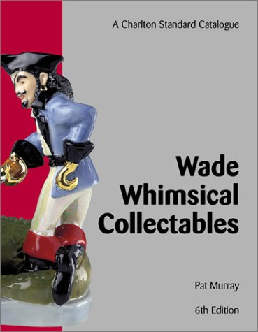 Download Wade Whimsical Collectables (6th Edition): A Charlton Standard Catalogue pdf