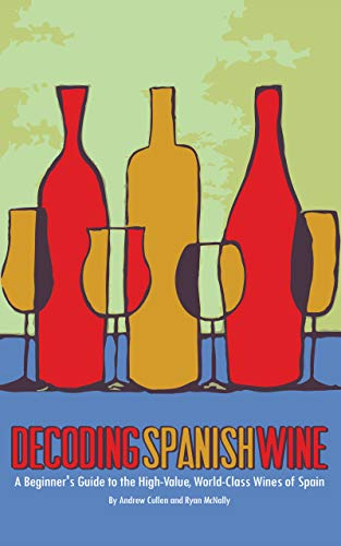 - Decoding Spanish Wine: A Beginner's Guide to the High Value, World Class Wines of Spain