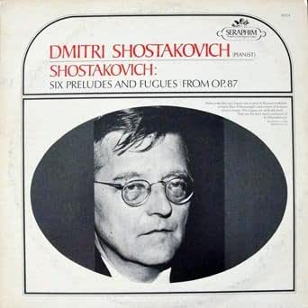 Shostakovich: Six Preludes and Fugues (from Op. 87) Dmitri Shostakovich (Pianist)
