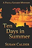 img - for Ten Days In Summer (A Paula Savard Mystery) book / textbook / text book