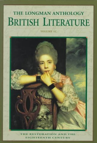 The Longman Anthology of British Literature (The Restoration and the Eighteenth Century)