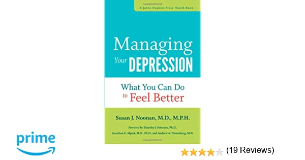 Managing Your Depression: What You Can Do to Feel Better (A Johns ...
