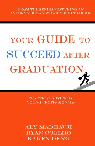 Your Guide to Succeed After Graduation: Practical Advice by Young Professionals
