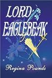 Lord Eaglebeak, Regina Pounds, 0595005616