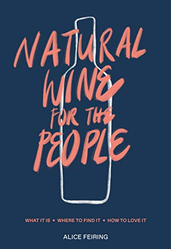 Natural Wine for the People: What It Is, Where to Find It, How to Love It (Best American Pinot Noir)