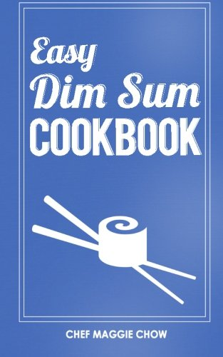 Easy Dim Sum Cookbook