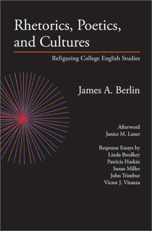Rhetorics, Poetics, and Cultures: Refiguring College English Studies (Lauer Series in Rhetoric and Composition)
