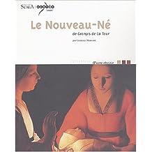 NOUVEAU-NÉ DE GEORGES DE LA TOUR (LE)