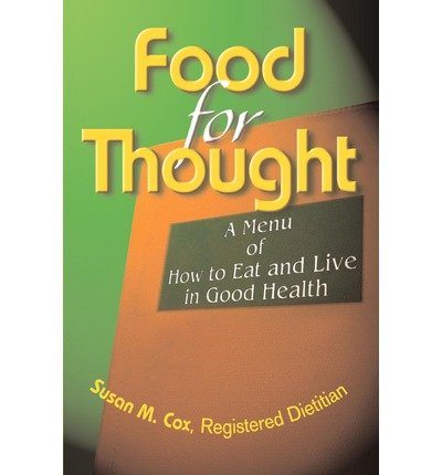 [ Food for Thought: A Menu of How to Eat and Live in Good Health By Cox, Susan M ( Author ) Paperback 2004 ] pdf epub