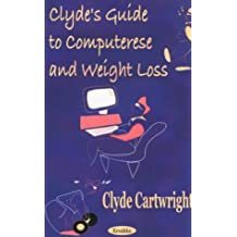 Clyde's Guide to Computerese and Weight Loss