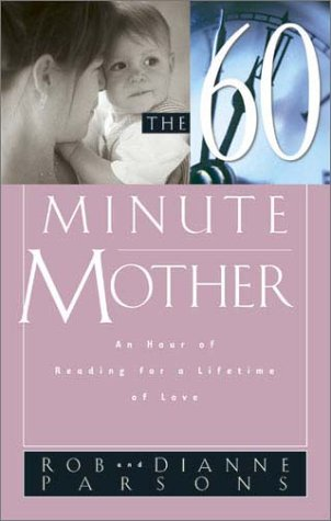 Read Online The Sixty Minute Mother: An Hour of Reading for a Lifetime of Love pdf epub