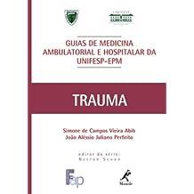 Trauma. Guia de Medicina Ambulatorial e Hospitalar da UNIFESP-EPM