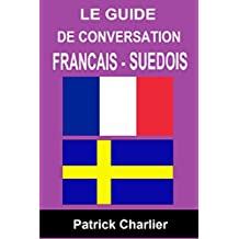 Guide de conversation FRANCAIS - SUEDOIS (French Edition)