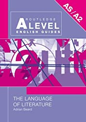 The Language of Literature (Routledge A Level English Guides)