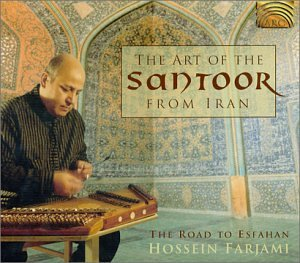 The Art of the Santoor From Iran - The Road to Esfahan with Hossein Farjami