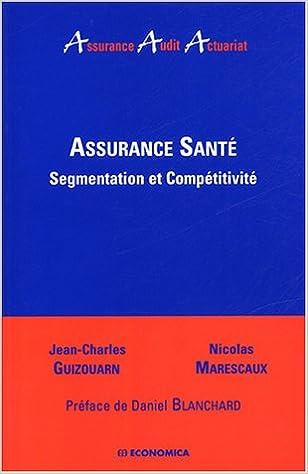 Lire Assurance santé : Segmentation et compétitivité pdf ebook