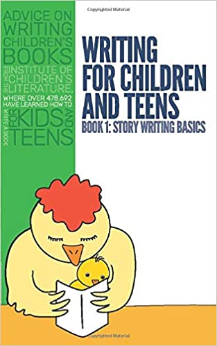 Writing For Children And Teens Book 1 Story Writing Basics Advice On Writing Children S Books From The Institute Of Children S Literature A Writing Have Learned How To Write A Book For