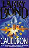 """""""Cauldron"""" av Larry Bond"""